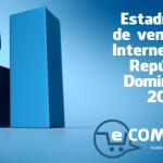 Estadísticas de ventas por Internet en la República Dominicana – 2014