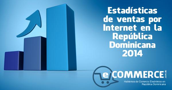 Estadísticas de ventas por internet en la República Dominicana - 2014