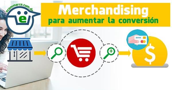 Merchandising online para aumentar la conversión