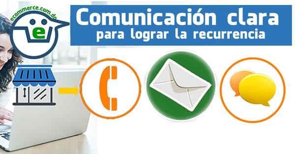 Establecer canales de comunicación clara y periódica, promueve una relación de fidelidad y visitas recurrentes.